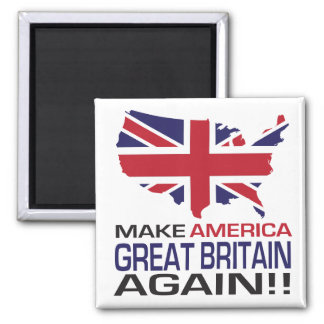Gör Amerika Storbritannien igen! Magnet