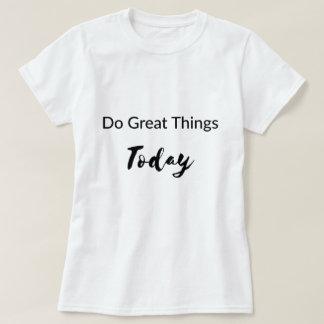 Gör den underbara T-tröja för saker i dag T Shirt