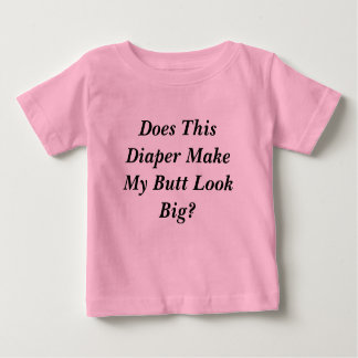 Gör denna blöja min ändaLook stor? T-shirts