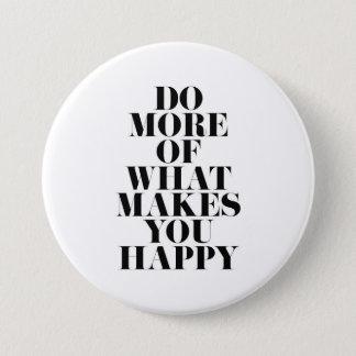 Gör dig det lyckliga minsta Motivational Mellanstor Knapp Rund 7.6 Cm