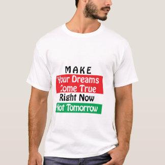 Gör din drömkom riktig tee shirt