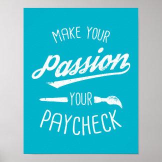 Gör din passion din lönebesked poster