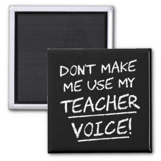 Gör inte mig att använda min lärare uttrycker magnet