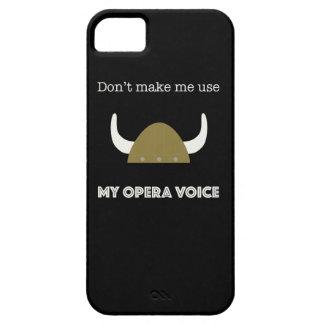 Gör inte mig att använda min opera uttrycker iPhone 5 hud