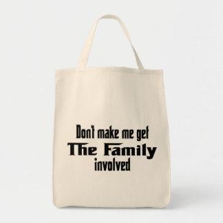 Gör inte mig att få familjen involverad mat tygkasse