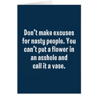 Gör inte ursäkter för otäckt folk… hälsningskort