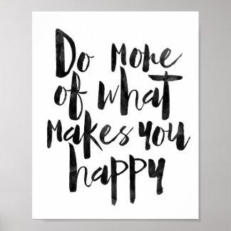 Gör mer av vad gör dig lycklig poster
