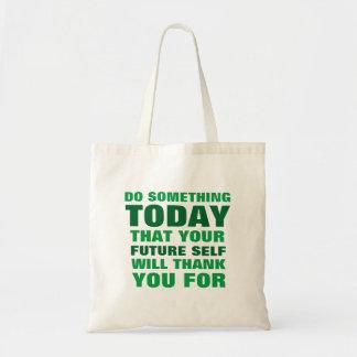 Gör något, i dag som den framtida själven tackar tygkasse
