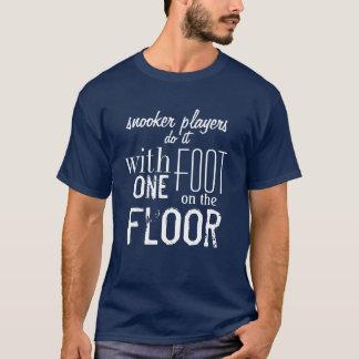 """""""Gör Snookerspelare det…"""", Snookert-skjorta T-shirt"""