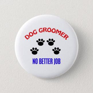 Groomer - inget bättre jobb standard knapp rund 5.7 cm