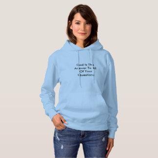 Guden är svaret till allt ditt ifrågasätter tröja