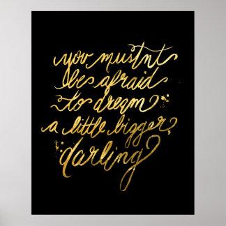 """Guld """"dröm- större"""" affisch"""