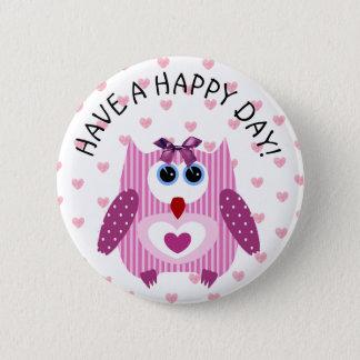 Ha en lycklig daguggla att knäppas rosa standard knapp rund 5.7 cm