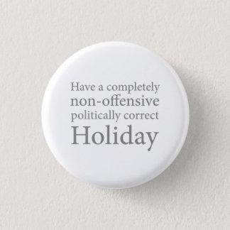 Ha en politiskt korrekt helgdag mini knapp rund 3.2 cm