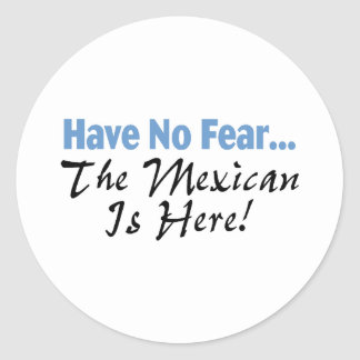 Ha ingen skräck som mexikanen är här runt klistermärke