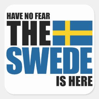 Ha ingen skräck, svensken är här fyrkantigt klistermärke