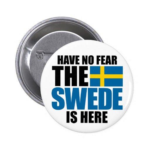 Ha ingen skräck, svensken är här knapp