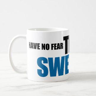 Ha ingen skräck, svensken är här muggen kaffemugg
