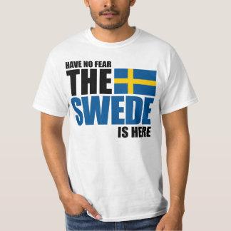 Ha ingen skräck, svensken är här rolig tröja