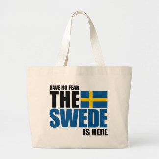 Ha ingen skräck, svensken är totot hänger lös här kassar