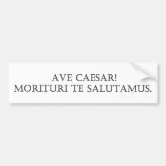 Hagel Caesar! Oss som ska just att dö honnör dig Bildekal