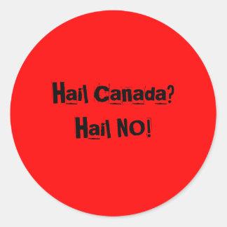 Hagel Kanada? Hagel INTE! Runt Klistermärke