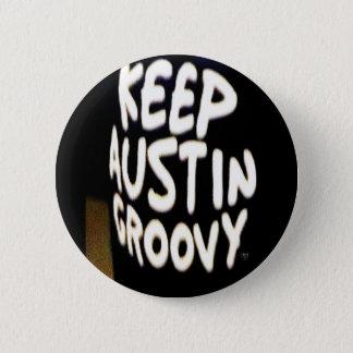 """""""Håll Austin Groovy"""" för att knäppas Standard Knapp Rund 5.7 Cm"""