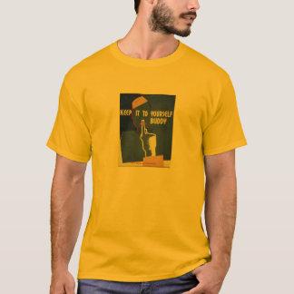 Håll det till dig kompisen! Affischutslagsplats T-shirt