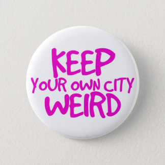 Håll din egna stadskonstigslogan standard knapp rund 5.7 cm