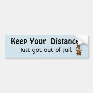 Håll ditt avstånd! Ut ur roligt meddelande för Bildekal