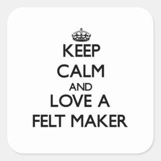 Håll lugn och älska a klädde med filt tillverkare fyrkantigt klistermärke