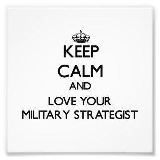 Håll lugn och älska din militära strateg fotografiska tryck