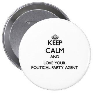 Håll lugn och älska din politiskt partiagent stor knapp rund 10.2 cm