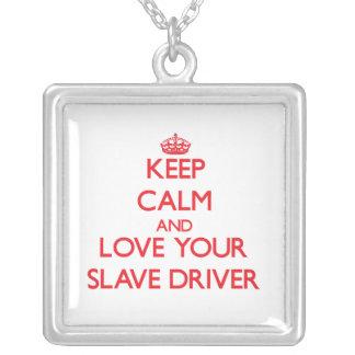Håll lugn och älska din slav- chaufför