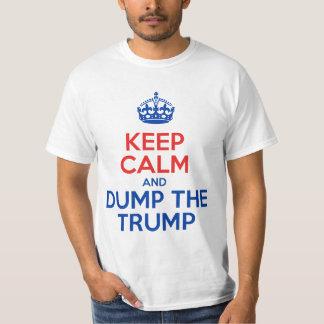Håll lugn och dumpa trumfen t shirt
