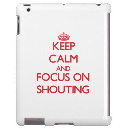 Håll lugn och fokusera på att ropa
