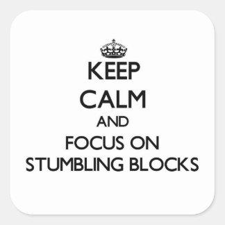 Håll lugn och fokusera på att snubbla kvarter fyrkantiga klistermärken