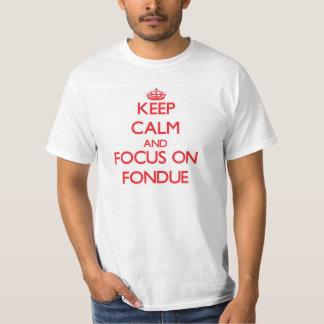 Håll lugn och fokusera på fonduen tee
