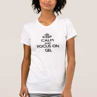 Håll lugn och fokusera på gelen tee
