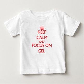 Håll lugn och fokusera på gelen t-shirts