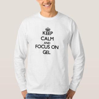 Håll lugn och fokusera på gelen tshirts