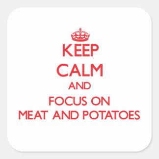 Håll lugn och fokusera på kött och potatisar fyrkantigt klistermärke