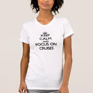 Håll lugn och fokusera på kryssningar t shirts