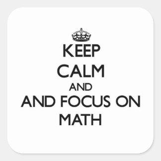 Håll lugn och fokusera på Math Fyrkantigt Klistermärke