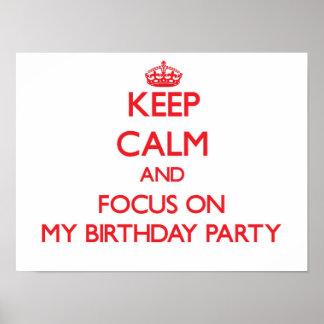 Håll lugn och fokusera på min födelsedagsfest