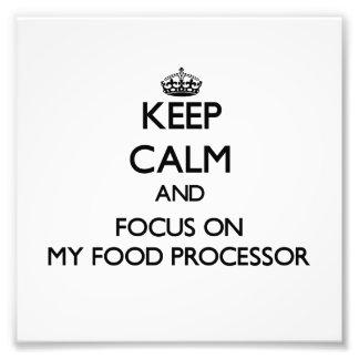 Håll lugn och fokusera på min matberedare fotografi
