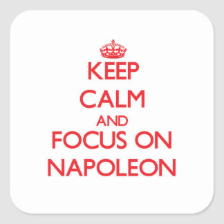 Håll lugn och fokusera på Napoleon Fyrkantigt Klistermärke