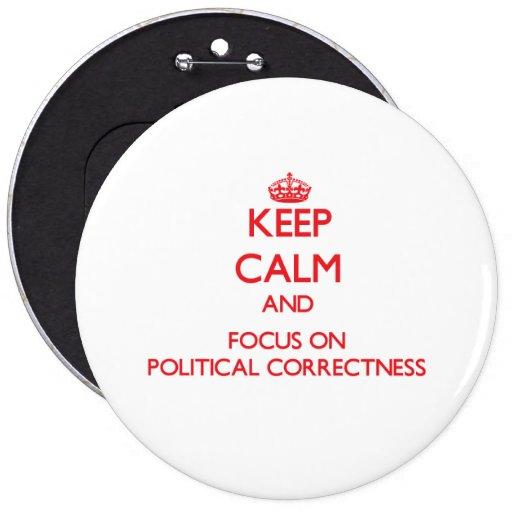 Håll lugn och fokusera på politisk riktighet knappar