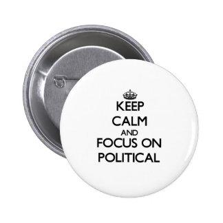 Håll lugn och fokusera på politiskt