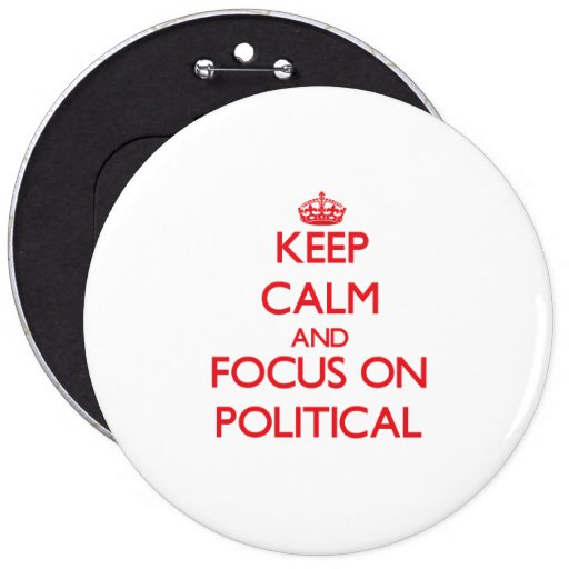 Håll lugn och fokusera på politiskt knappar